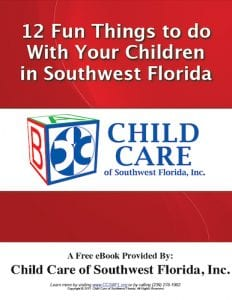 Child Care of Southwest Florida-12 Fun Things To Do With Your Children in Southwest Florida