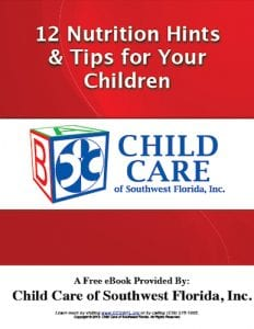 Child Care of Southwest Florida-12 Nutritional Hints & Tips For Your Children